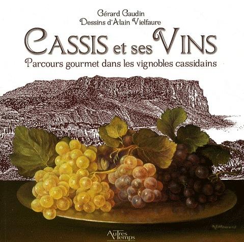 Cassis et ses vins ; parcours gourmet dans les vignobles cassidains