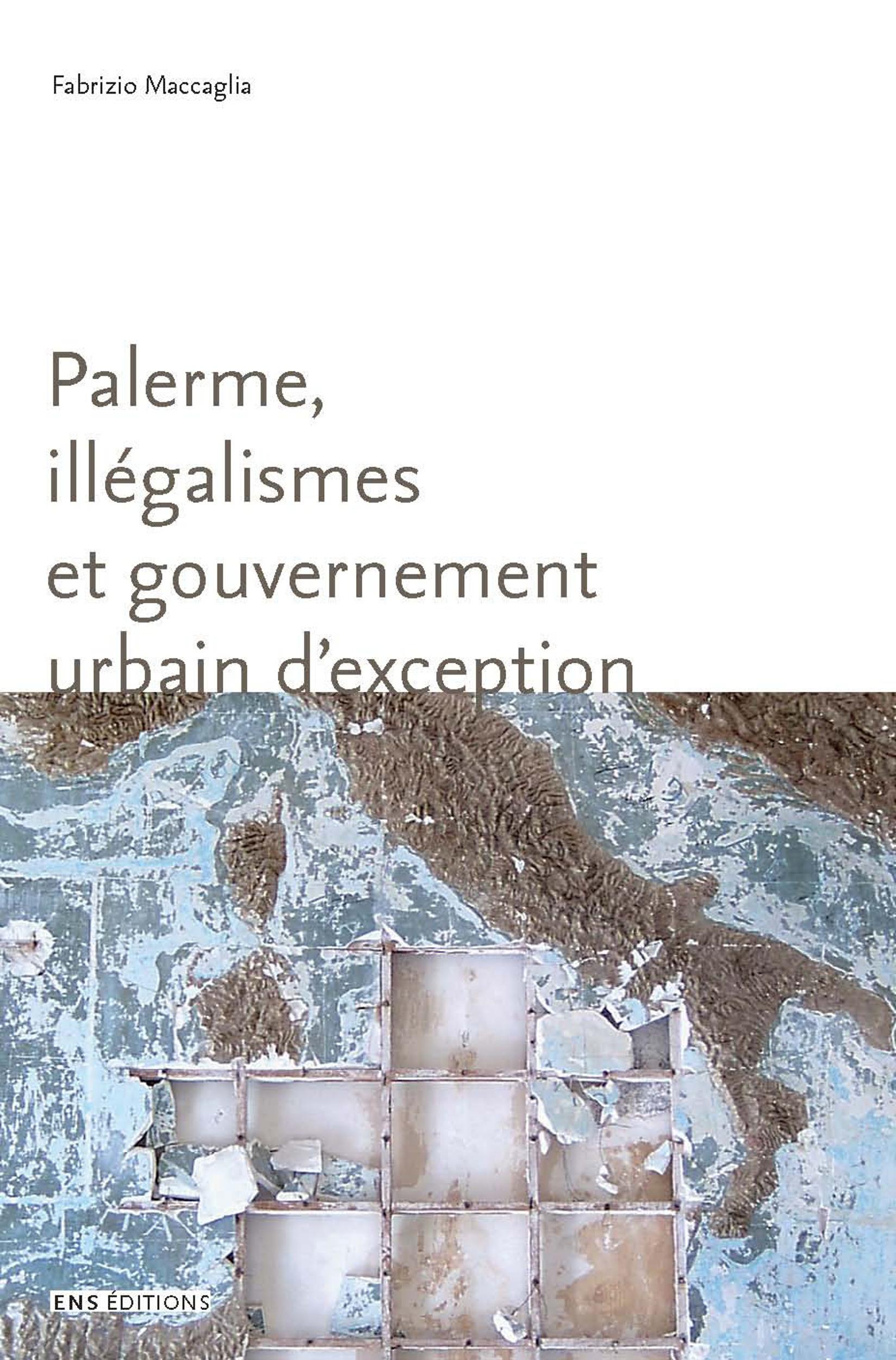 Palerme, illégalismes et gouvernement urbains d'exception