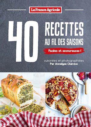 40 recettes de cuisine au fil des saisons