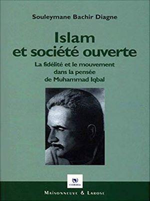 Islam et société ouverte  - Souleymane Bachir Diagne