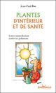 Plantes d'intérieur et de santé  - Jean-Paul Pes