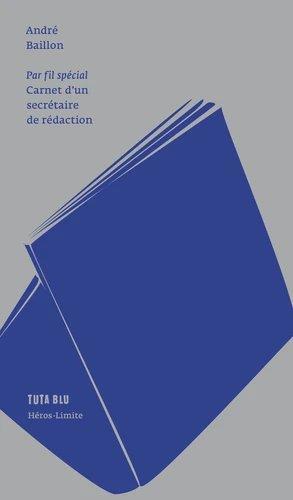 PAR FIL SPECIAL  -  CARNET D'UN SECRETAIRE DE REDACTION