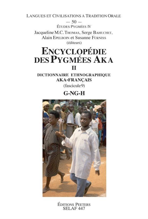 Encyclopédie des Pygmées Aka ; dictionnaire ethnographique Aka-Français ; fasicule 11