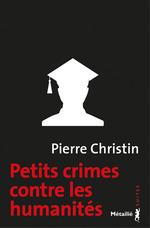 Vente Livre Numérique : Petits crimes contre les humanités  - Pierre Christin