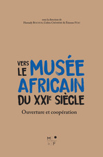 Vente Livre Numérique : Vers le musée africain du XXIe siècle  - Cédric Crémière - Hamady Bocoum - Étienne