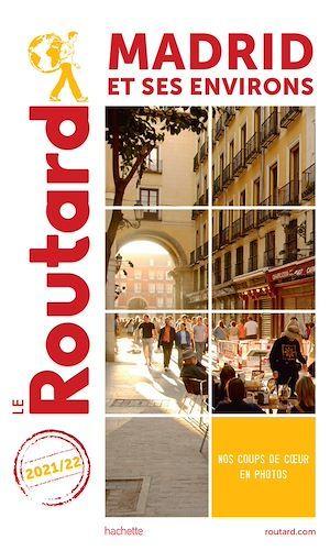 Guide du Routard ; Madrid et ses environs (édition 2021/2022)