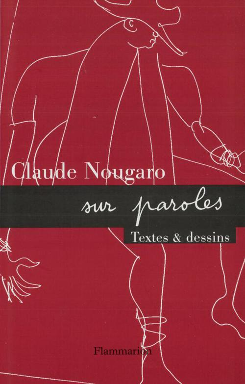Claude Nougaro sur paroles ; textes et dessins