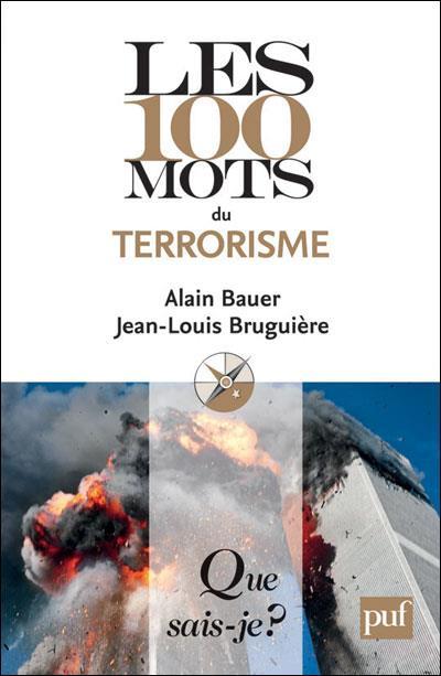 Les 100 mots du terrorisme (2e édition) (2e édition)