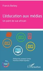 L'éducation aux médias  - Francis Barbey