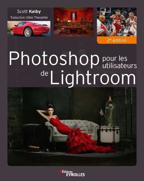 Photoshop pour les utilisateurs de Lightroom (2e édition)