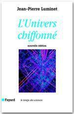 Vente EBooks : L'Univers chiffonné  - Jean-Pierre Luminet