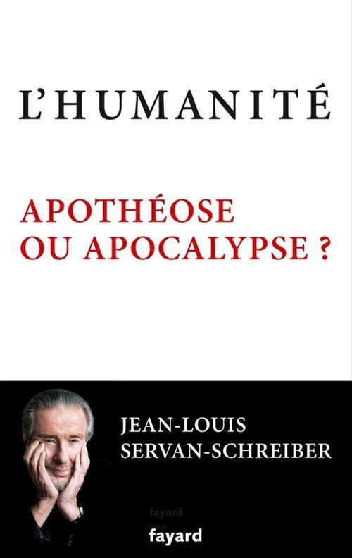 L'humanité ; apothéose ou apocalypse ?