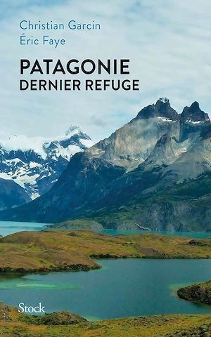 Patagonie, dernier refuge