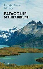 Vente EBooks : Patagonie dernier refuge  - Christian Garcin - Éric Faye