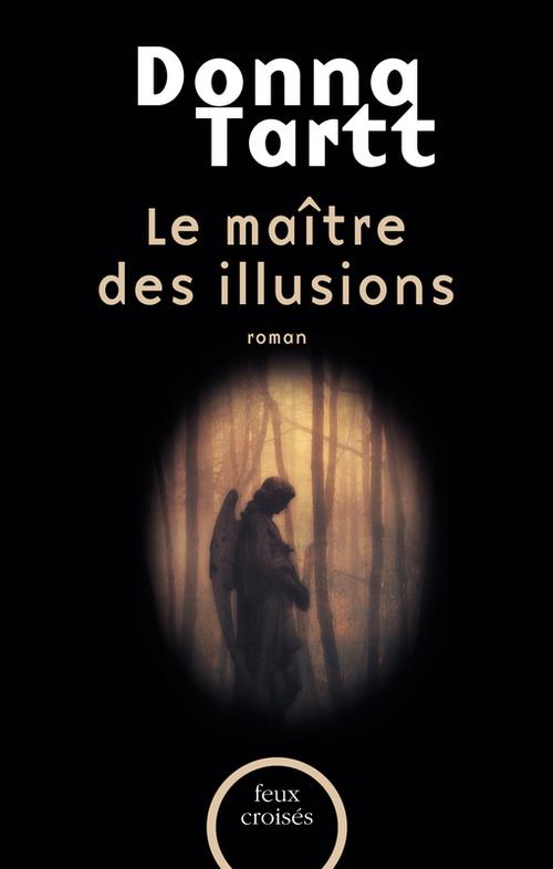 Le Maître des illusions  - Donna Tartt