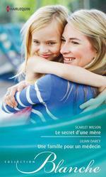 Vente Livre Numérique : Le secret d'une mère - Une famille pour un médecin  - Lilian Darcy