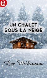 Vente Livre Numérique : Un chalet sous la neige  - Lee Wilkinson
