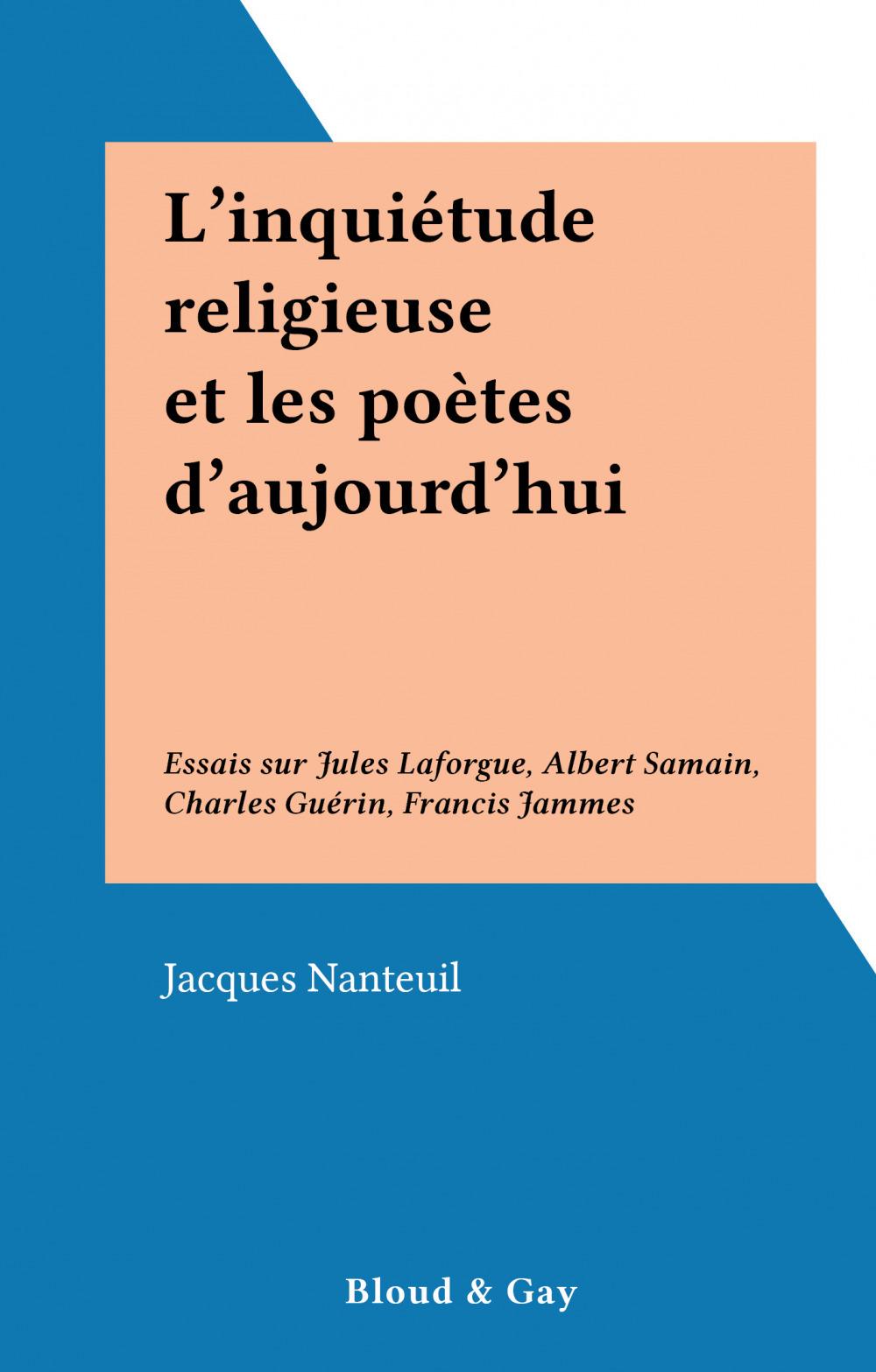 L'inquiétude religieuse et les poètes d'aujourd'hui