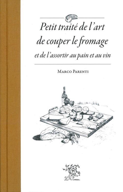 Petit traité de l'art de couper le fromage et de l'assortir au pain et au vin