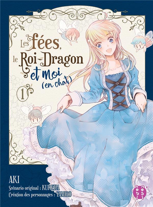 Les fées, le roi-dragon et moi (en chat) t.1