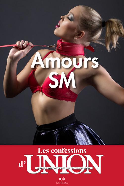 Les Confessions d'UNION - amours SM