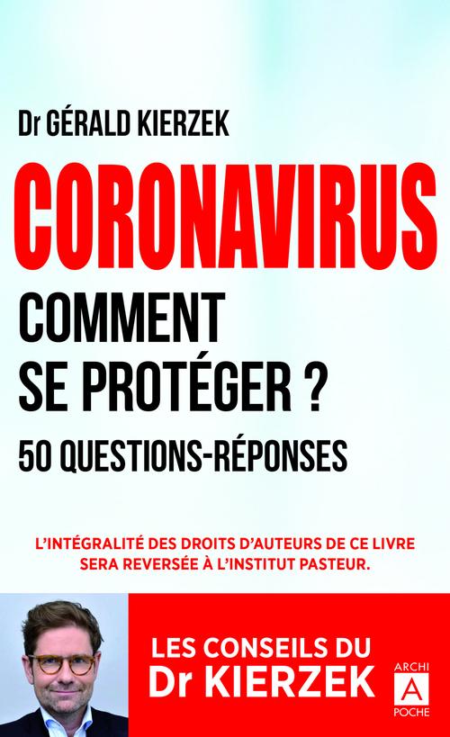 Coronavirus ; comment se protéger ? 50 questions-réponses