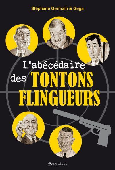 GERMAIN STEPHANE - L'ABECEDAIRE DES TONTONS FLINGUEURS