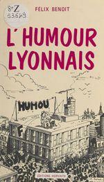 Vente EBooks : L'Humour lyonnais  - Félix Benoît