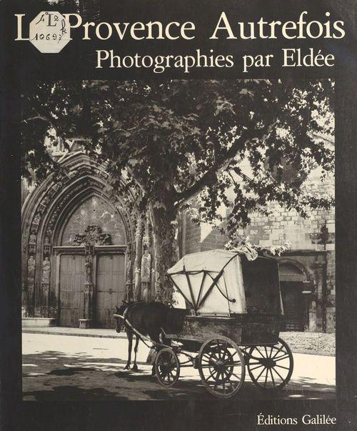 La Provence autrefois  - Eldée