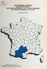 Les monnaies antiques des départements des Hautes-Pyrénées, de la Haute-Garonne, du Tarn-et-Garonne et du Lot