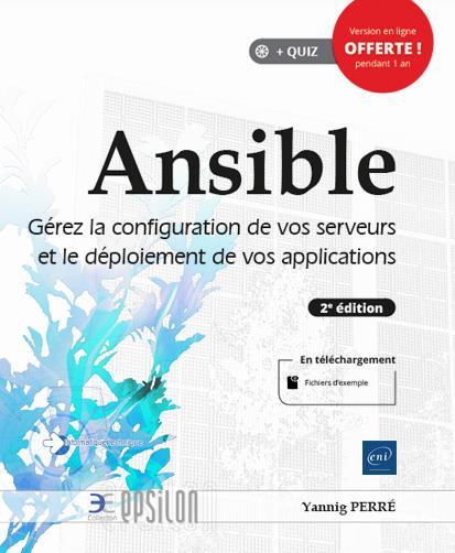 Ansible ; gérez la configuration de vos serveurs et le déploiement de vos applications (2e édition)