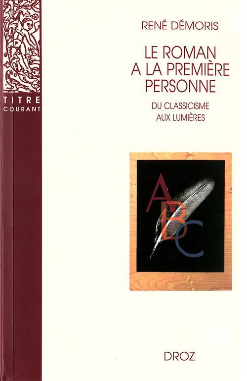 Le roman a la premiere personne : du classicisme aux lumieres