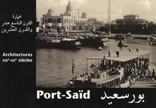Port-Saïd ; architectures XIX-XX siècles