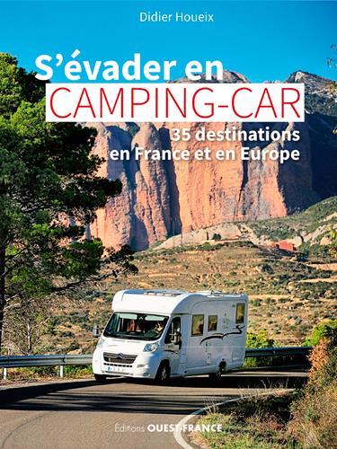 S'évader en camping-car ; 35 destinations en France et en Europe