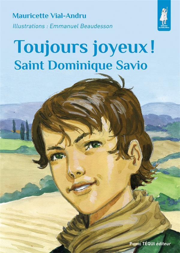 TOUJOURS JOYEUX ! - SAINT DOMINIQUE SAVIO