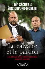 Vente Livre Numérique : LE CALVAIRE ET LE PARDON  - Éric DUPOND-MORETTI - Loic Secher
