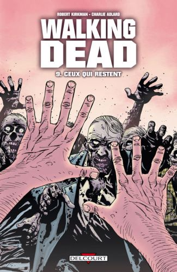 Walking dead T.9 ; ceux qui restent