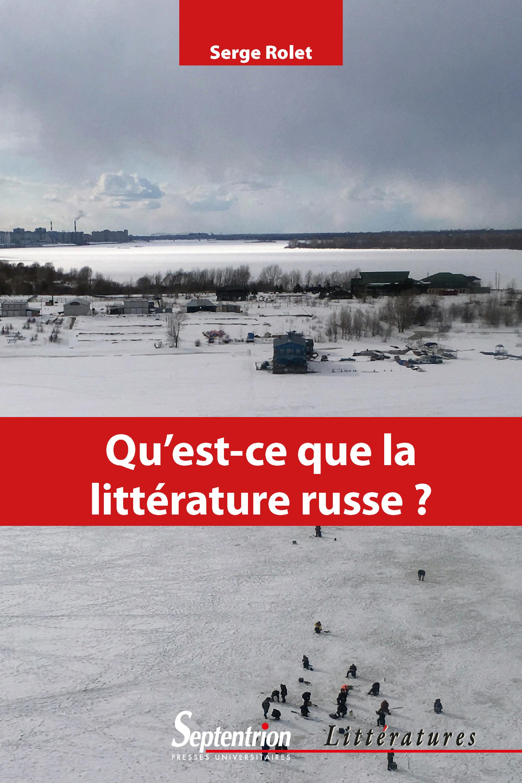 Qu'est-ce que la littérature russe ? introduction à la lecture des classiques (XIXe-XXe siècles)