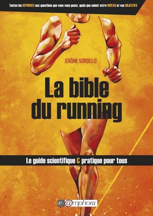 La bible du running ; le guide scientifique et pratique pour tous