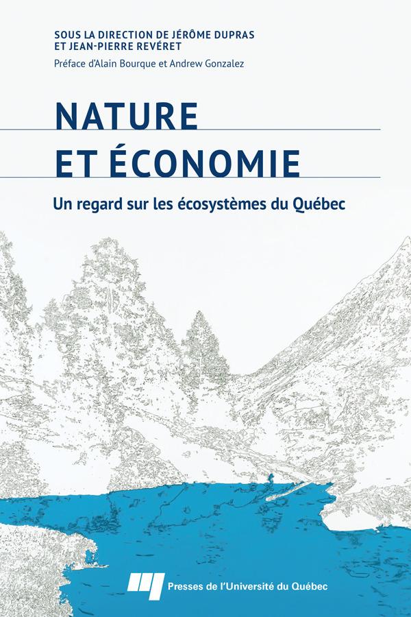 Nature et économie ; un regard sur les écosystèmes du Québec