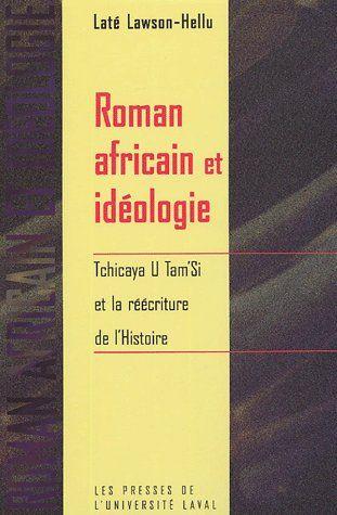 Roman africain et idéologie ; tchicaya u tam si et la réécriture de l'histoire