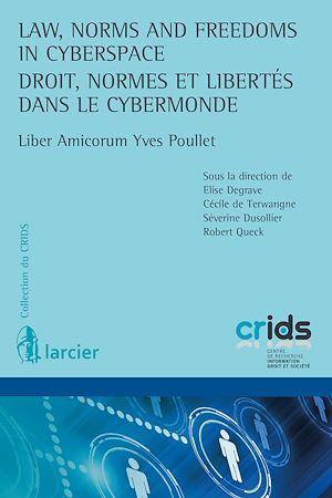 law, norms and freedoms in cyberspace ; droit, normes et libertés dans le cybermonde