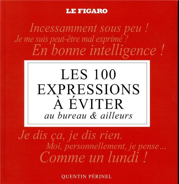 Les 100 expressions a eviter au bureau et ailleurs