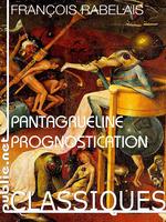 La Pantagrueline Prognostication  - Francois Rabelais