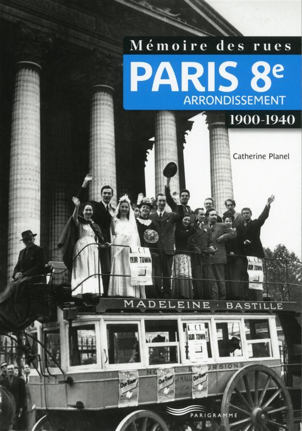 Mémoire des rues ; Paris 8e arrondissement ; 1900-1940