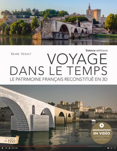 Voyage dans le temps ; le patrimoine français reconstitué en 3D