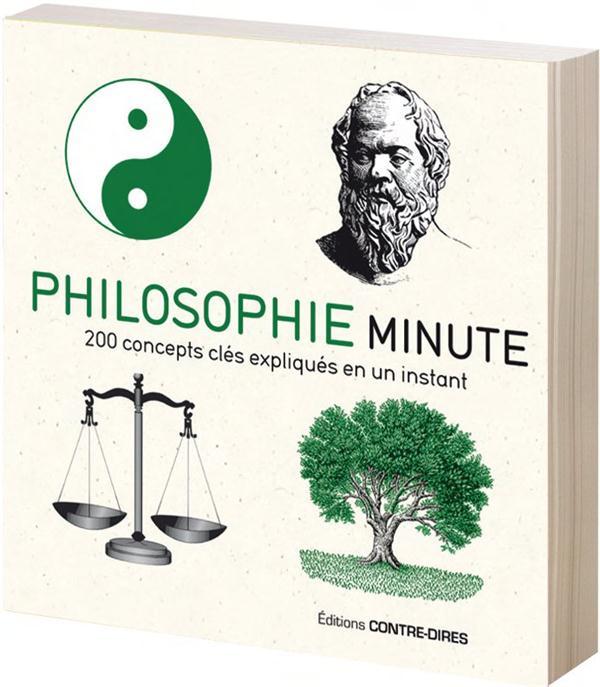 Philosophie minute ; 200 concepts clés expliqués en un instant