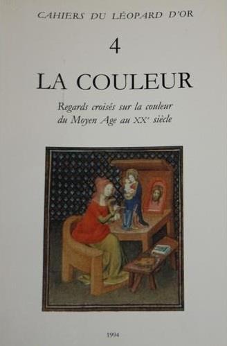 La couleur ; regards croisés sur la couleur du Moyen Âge au XXe siècle