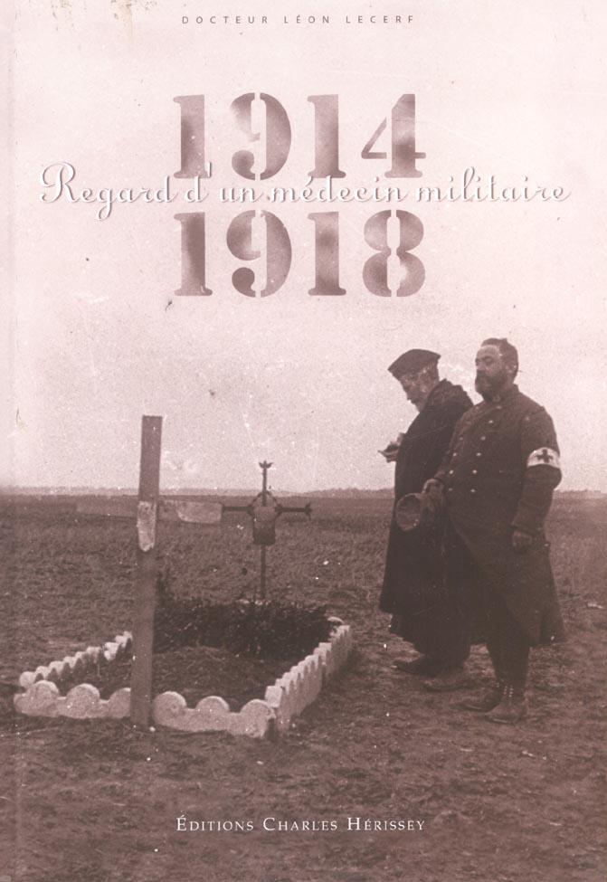 1914-1918:regard d'un medecin militaire
