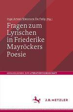 Fragen zum Lyrischen in Friederike Mayröckers Poesie  - Inge Arteel - Eleonore De Felip